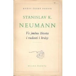Neumann, S. K.: Ve jménu života i radosti i krásy