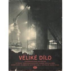 Veliké dílo - Fotografická reportáž o první československé stavbě socialismu