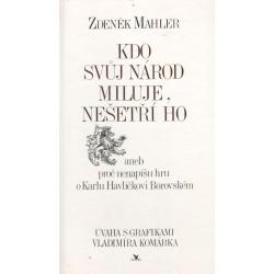 Mahler, Z.: Kdo svůj národ miluje, nešetří ho