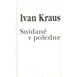 Kraus, I.: Snídaně v poledne