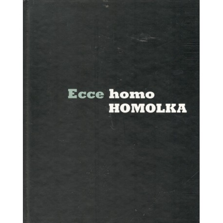Papoušek, J.: Ecce homo Homolka