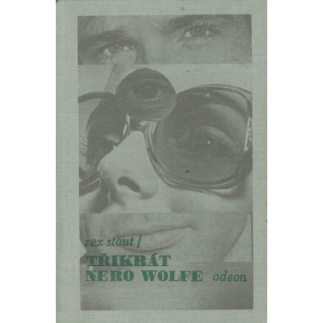 Stout, R.: Třikrát Nero Wolfe
