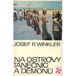 Winkler, J. R.: Na ostrov tanečnic a démonů