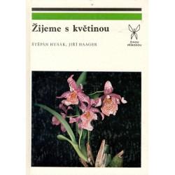 Haager, J. Husák, Š.: Žijeme s květinou