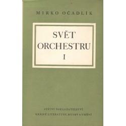Očadlík, M.: Svět orchestru I.-II.