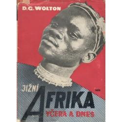 Wolton, D. G.: Jižní Afrika včera a dnes