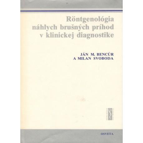 Bencúr, J. M.: Röntgenológia náhlych brušných príhod v klinickej diagnostike