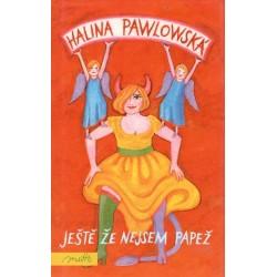 Pawlowská, H.: Ještě, že nejsem papež