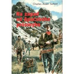 Seltzer, Ch., A.: Na západ od Apačkého průsmyku