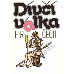 Čech, Fr., R.: Dívčí válka