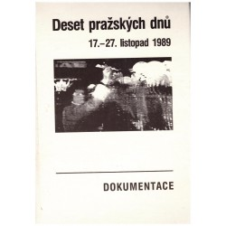 Deset pražských dnů. 17.-27.listopad 1989