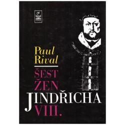 Rival, P.: Šest žen Jindřicha VIII.
