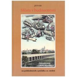 Polák, J.: Města v budoucnosti na pohlednicích z počátku 20. století