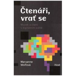 Wolfová, M.: Čtenáři, vrať se. Mozek a čtení v digitálním světě.