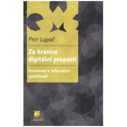 Lupač, P.: Za hranice digitální propasti. Nerovnost v informační společnosti