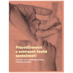 Hasmanová Marhánková, J. a Štípková, M.: Prarodičovství v současné české společnosti