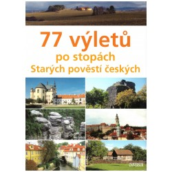 Škvárovy, V. a V.: 77 výletů po stopách Starých pověstí českých