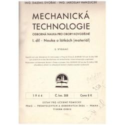 Dvořák, D. a Hanzlíček, J.: Mechanická technologie I.-IV.