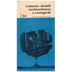 Chvatík, Kv.: Strukturalismus a avantgarda