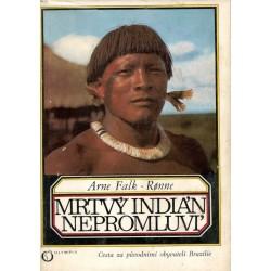 Ronne, A. F.: Mrtvý indián nepromluví