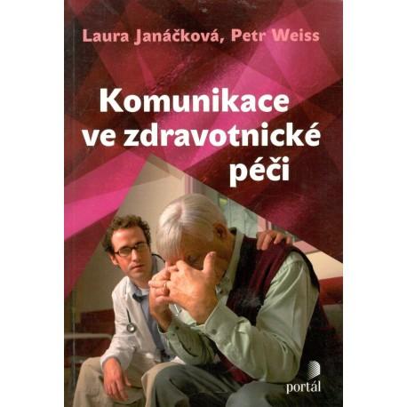 Janáčková, L., Weiss, P.: Komunikace ve zdravotní péči