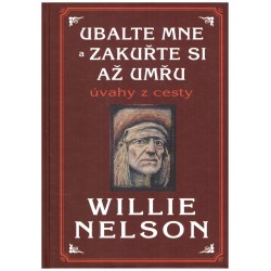 Nelson, W.: Ubalte mne a zkaruřte si až umřu