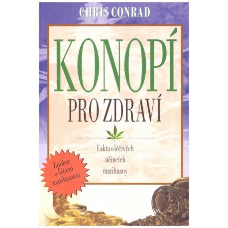 Conrad, Ch.: Konopí pro zdraví (Fakta o léčivých účincích marihuany)