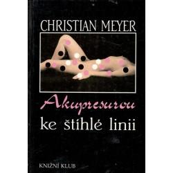 Meyer, Ch.: Akupresurou ke štíhlé linii