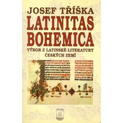 Tříska, J.: Latinitas Bohemica Výbor z latinské literatury českých zemí