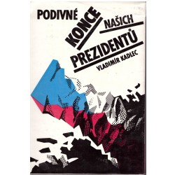 Kadlec, V.: Podivné konce našich prezidentů