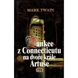 Twain, M.: Yankee z Connecticutu na dvoře krále Artuše