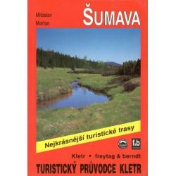 Martan, M.: Šumava nejkrásnější turistické trasy