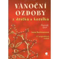 Šuchmannová, I.: Vánoční ozdoby z drátku a korálku