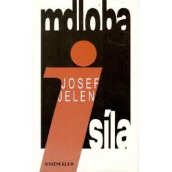 Jelen, J.: Mdloba i síla
