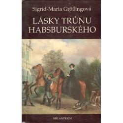 Größing, S.: Lásky trůnu Habsburského