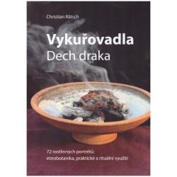 Rätsch, Ch.: Vykuřovadla. Dech draka. 72 rostlinných portrétů: etnobotanika, rituální a praktické využití