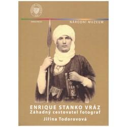 Todorová, J.: Enrique Stanko Vráz (záhadný cestovatel a fotograf)