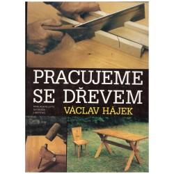 Hájek, V.: Pracujeme se dřevem