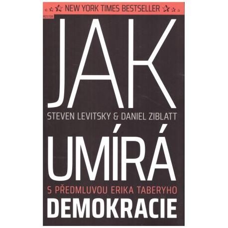 Levitsky, S. a Ziblatt, D.: Jak umírá demokracie