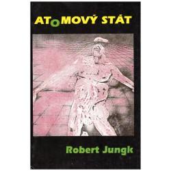 Jungk, R.: Atomový stát (od pokroku k nelidskosti)