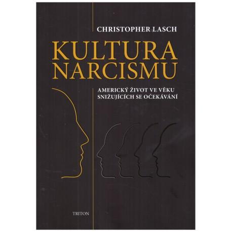 Lasch, Ch.: Kultura narcismu. (Americký život ve věku snižujících se očekávání)