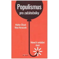 Horaczek, N. a Ötsch, W.: Populismus pro začátečníky: Návod k ovládání davů