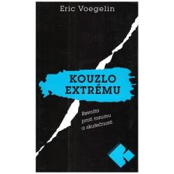 Voegelin, E.: Kouzlo extrému. Revolta proti rozumu