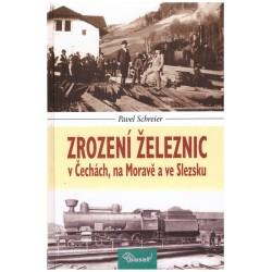Schneider, P.: Zrození železnic v Čechách, na Moravě a ve Slzesku