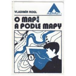 Rogl, V.: O mapě a podle mapy