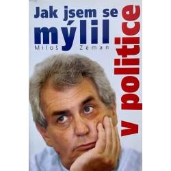 Zeman, M.: Jak jsem se mýlil v politice