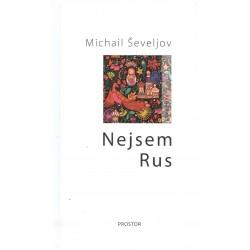 Ševeljov, M.: Nejsem Rus