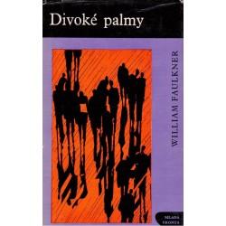 Faulkner, W:: Divoké palmy