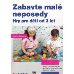 Zouharová, K.: Zabavte malé neposedy