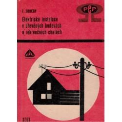 Soukup, F.: Elektrické instalace v dřevěných budovách a rekreačních chatách